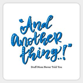 Stuff Mom Never Told You Stickers | TeePublic