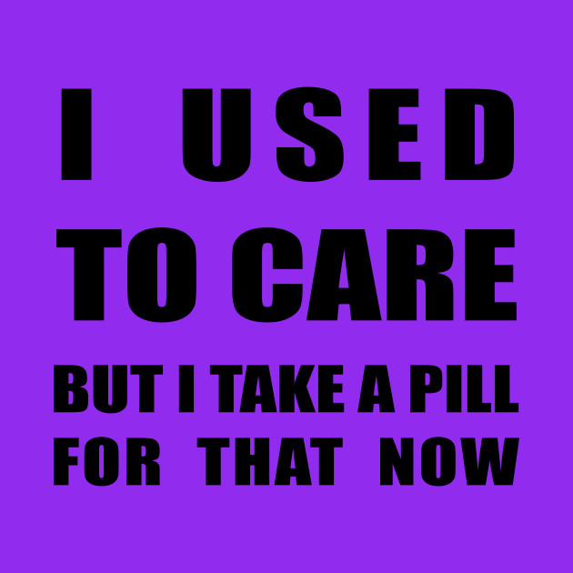 Used to care