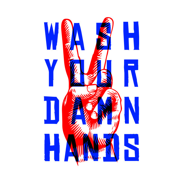Wash Your Damn Hands