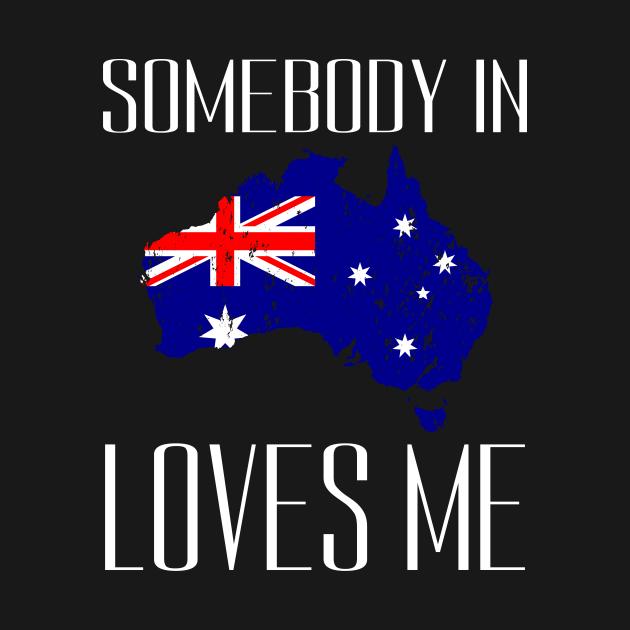 Somebody in Australia Loves Me