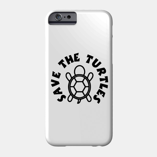 Save The Turtles Shirt Cool Gift Phone Case