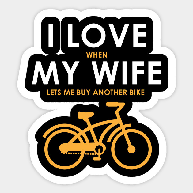 Love My Wife Funny Cycling Gifts