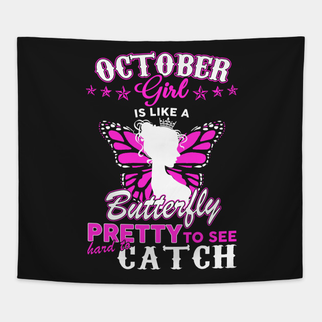 Im An October Girl T Shirt Tapestry