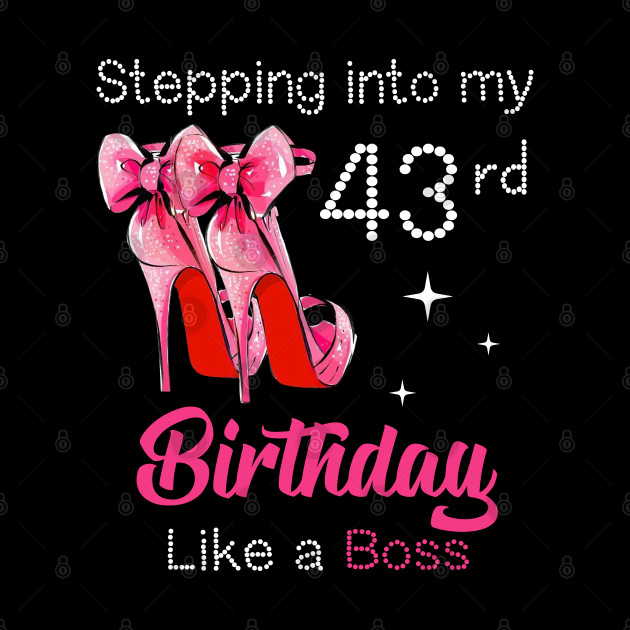 Stepping into my 43rd Birthday Like a Boss