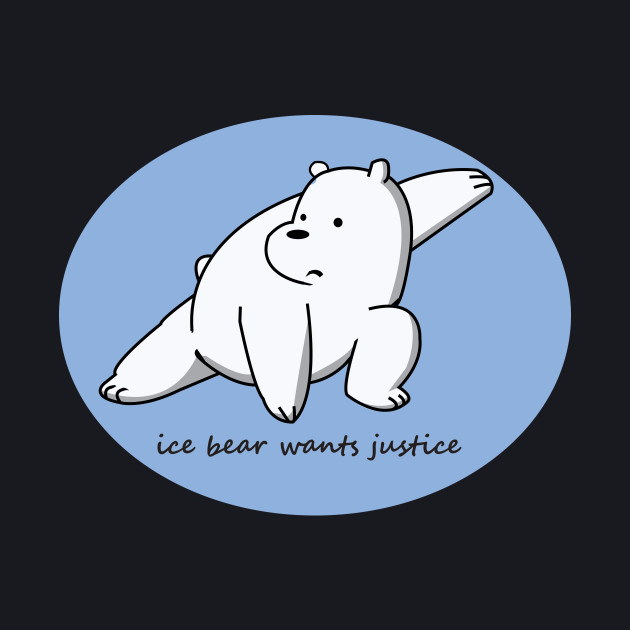 Ice Bear Wants Justice