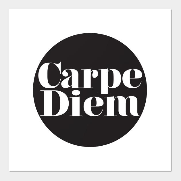 Carpe Diem Carpe Diem Posters And Art Prints Teepublic