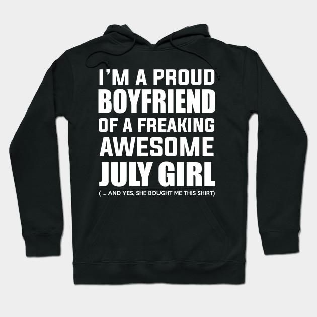 I Am A Proud Boyfriend Of Freaking Awesome July Girl