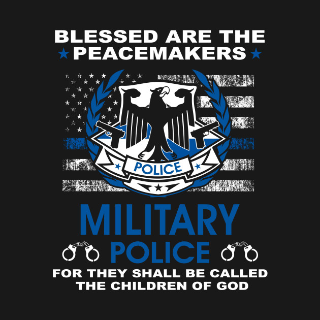 Military Police  – Blessed Are The PeaceMakers