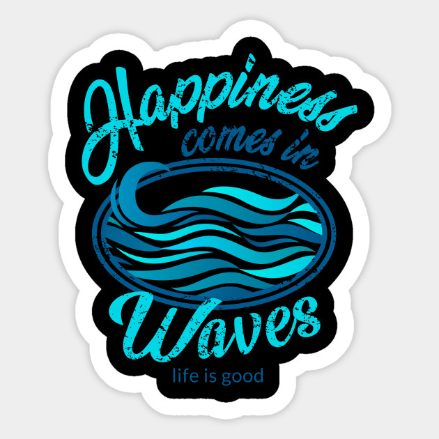 6dd921b489a Happiness Comes In Waves T-Shirt Outdoor Sufring Ocean Happy Tee Gift ...