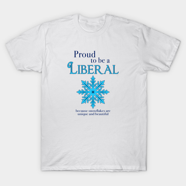 Proud To Be A Liberal Snowflake Liberal Snowflake T Shirt