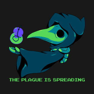 THE PLAGUE IS SPREADING t-shirts