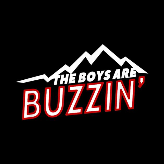 The Boys are Buzzin