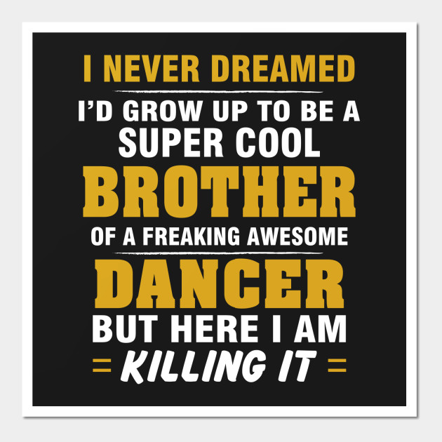 DANCER Brother Shirt - Cool Brother Of Freaking Awesome DANCER ...