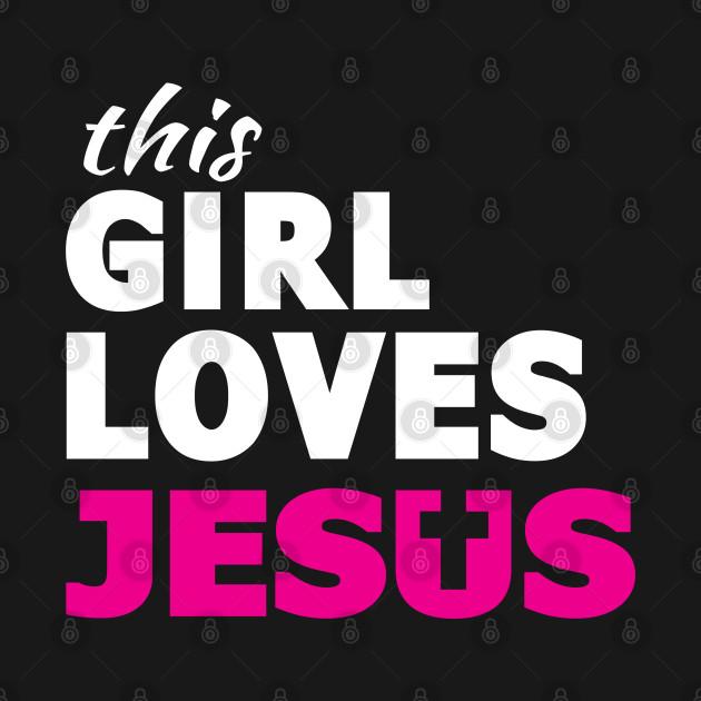 This Girl Loves Jesus Faith Based Christian