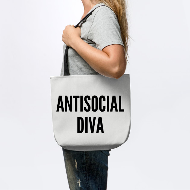 3e15f529e6d4 ... Cute - Antisocial Diva - Funny Joke Statement Humor Slogan Quotes ...