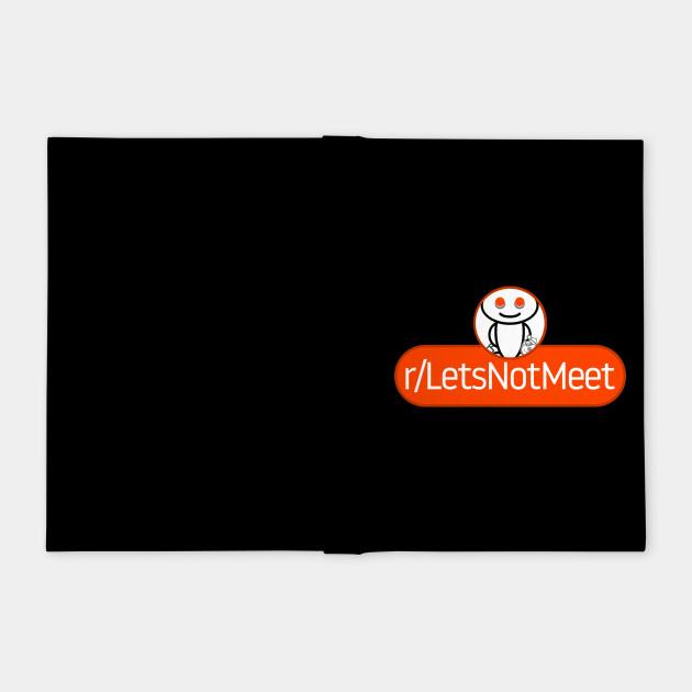 Subreddit Lets Not Meet Reddit Notebook Teepublic 3 true scary horror stories from reddit r/letsnotmeet. teepublic