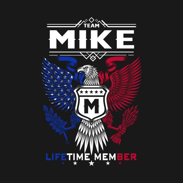 Mike Name T Shirt - Mike Eagle Lifetime Member Legend Gift Item Tee