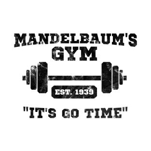 Mandelbaum's Gym - It's Go Time! T-Shirt t-shirts