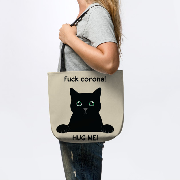 Black cat - fuck corana, hug me