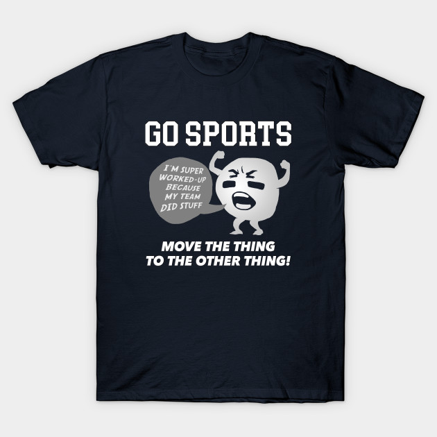 GO SPORTS Move the thing to the other thing!