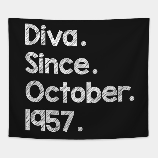 Diva Since October 1957 T Shirt Funny Birthday Wishes Gift Tee Tapestry