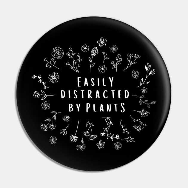 Easily Distracted By Plants Gardener Gifts