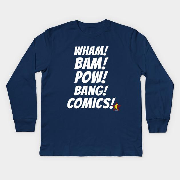 efec026684186 WHAM! BAM! POW! BANG! COMICS! Tee! - Comic Books - Kids Long Sleeve ...