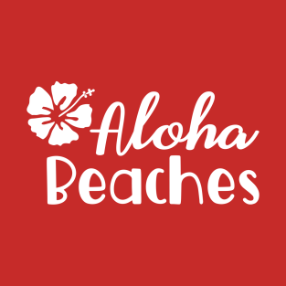 Aloha Beaches T-Shirts | TeePublic