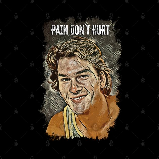 PAIN DON`T HURT / Road House / Patrick Swayze Fan Art Abstract Portrait