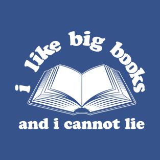 80128bd95b79b I Like Big Books And I Cannot Lie T-Shirt
