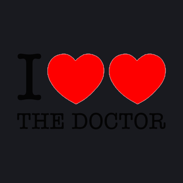 I LOVE THE DOCTOR. DOCTOR WHO 2-HEARTED DESIGN