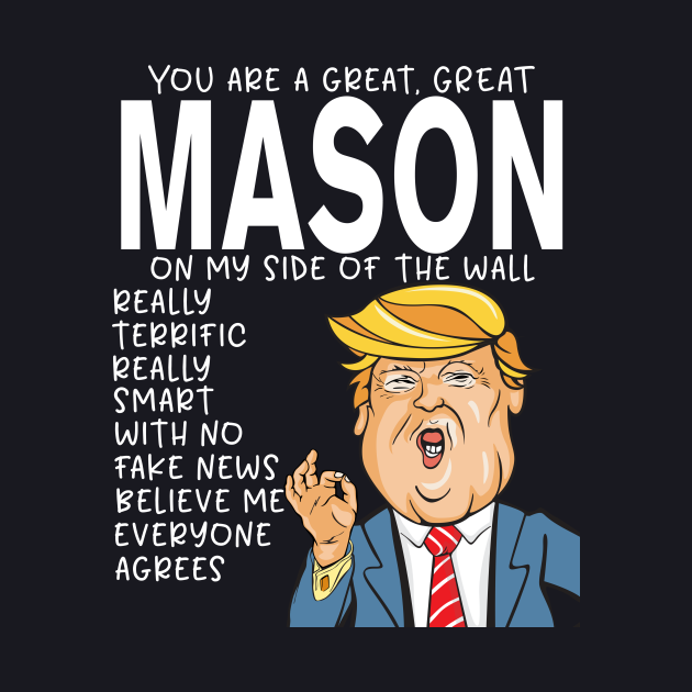 Mason - Donald Trump-You Are The Best Mason Gifts