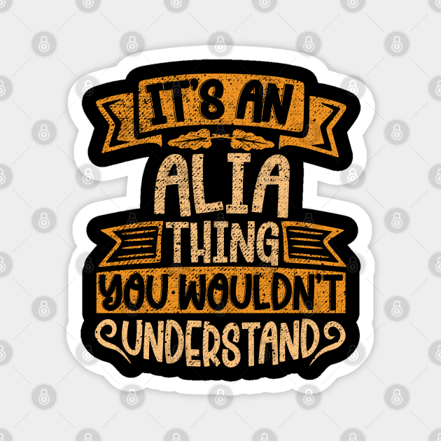 It's An Alia Thing You Wouldn't Understand