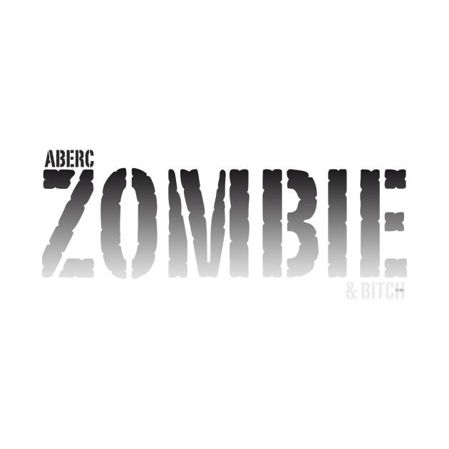 Aberc ZOMBIE & bitch