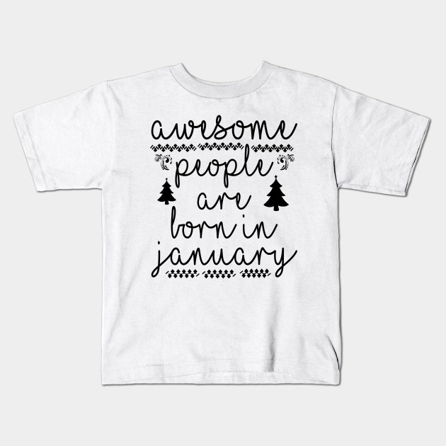 Birthday Tshirt Awesome People Born In January Kids T Shirt