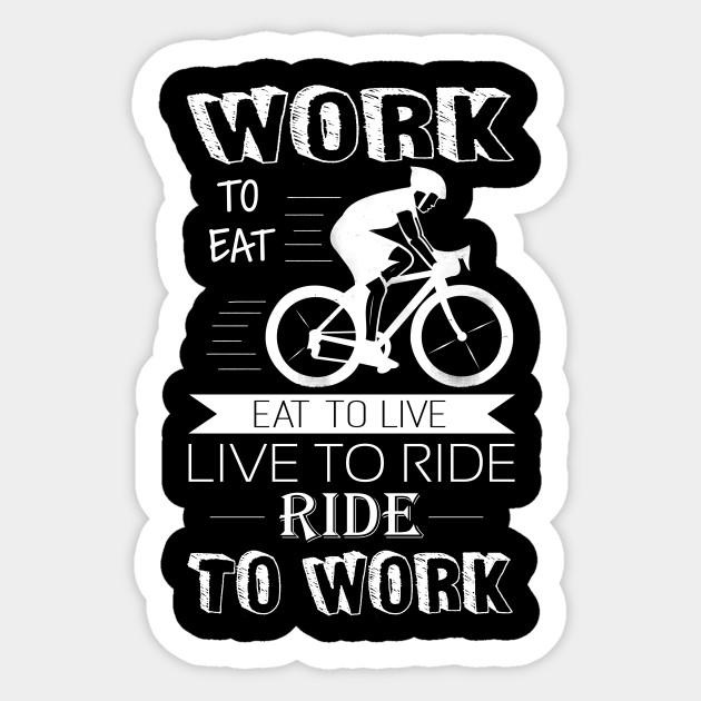 Ride Bike To Work Ride Bike To Work Sticker Teepublic