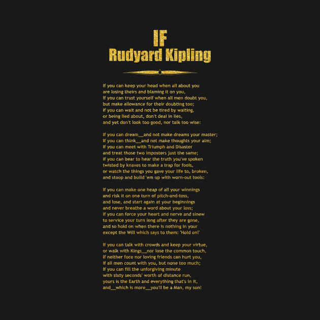 If Tee Fashion If By Rudyard Kipling If Poem Youll Be A Man My Son