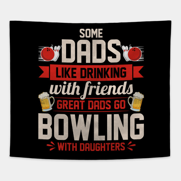 Christmas Ideas For Dad From Daughter.Great Dads Go Bowling With Daughters Some Dads Like Drinking With Friends Father Daughter Matching Saying Novelty Christmas Gift Ideas