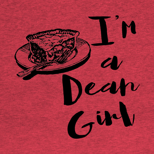 I'm just a Dean Girl