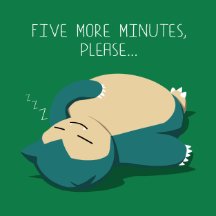 Five more minutes, please