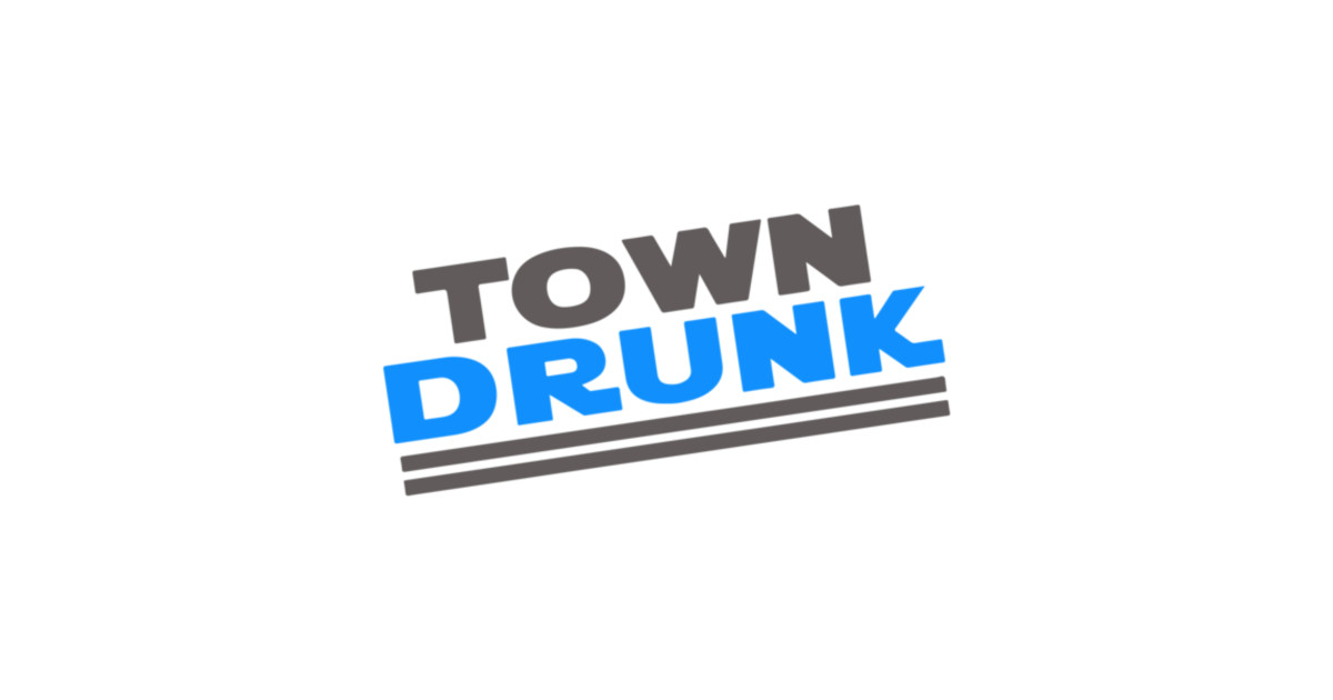 Funny Town Drunk Text Design by treasurechest