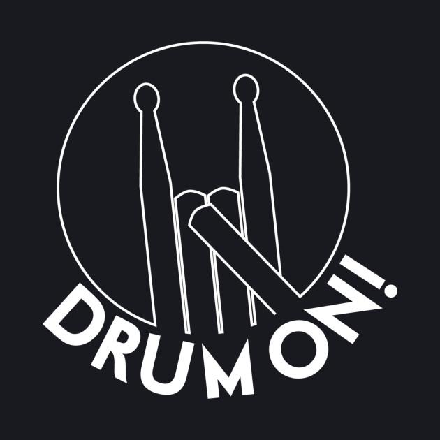 Drum On!
