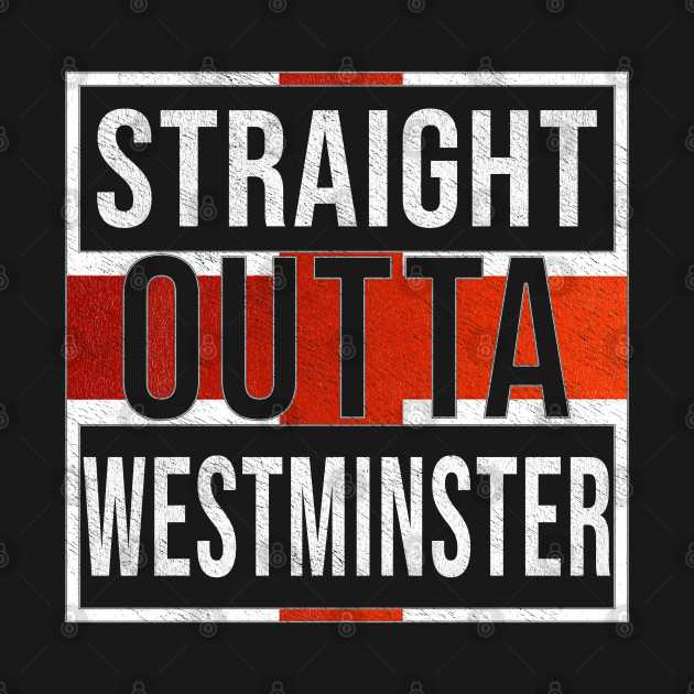 Straight Outta Westminster - Gift for England From Westminster