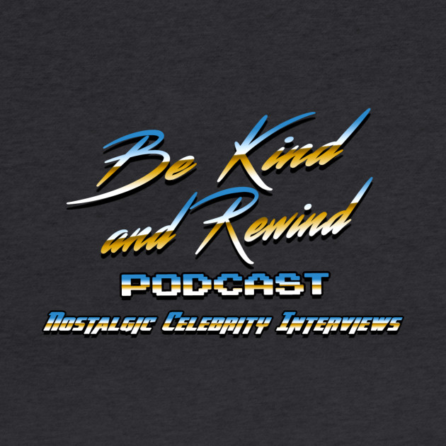 Be Kind and Rewind Podcast T-Shirt