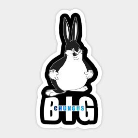 c740601ce6ca90 BIG CHUNGUS T-Shirt Fat Bunny Meme retro Vintage Sticker