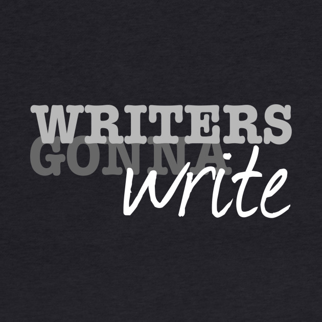 Haters Gonna Hate, Writers Gonna Write