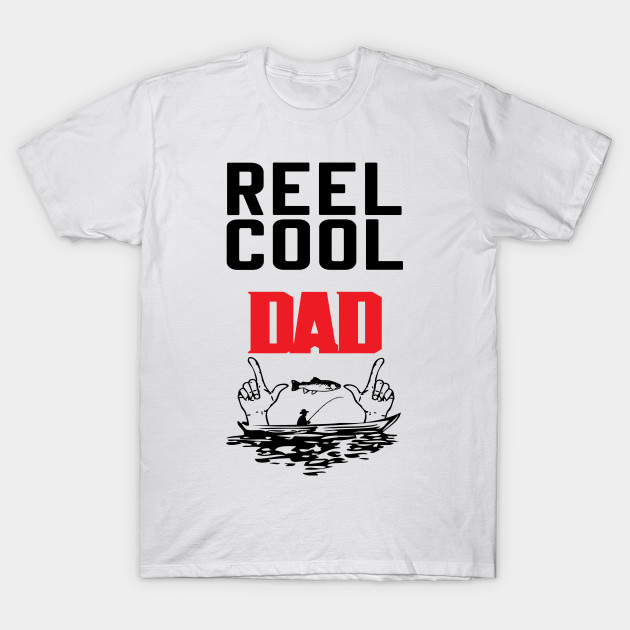 4ed21cd8 Mens Reel Cool Dad T-Shirt Fishing Daddy Father's Day Gift - Mens ...