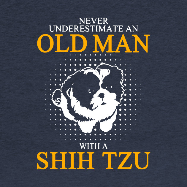 Never Underestimate an Old Man with a Shih Tzu