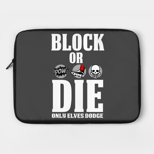 Block or Die