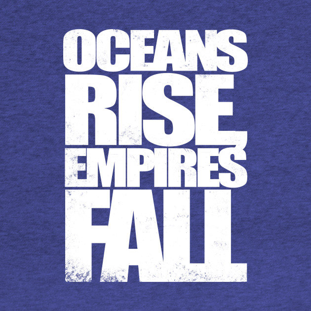 Oceans Rise Empires Fall